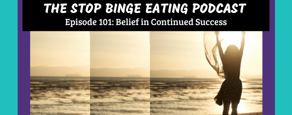 Ep #101: Belief in Continued Success