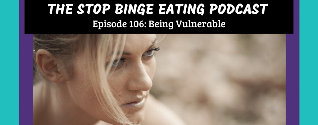 Ep #106: Being Vulnerable