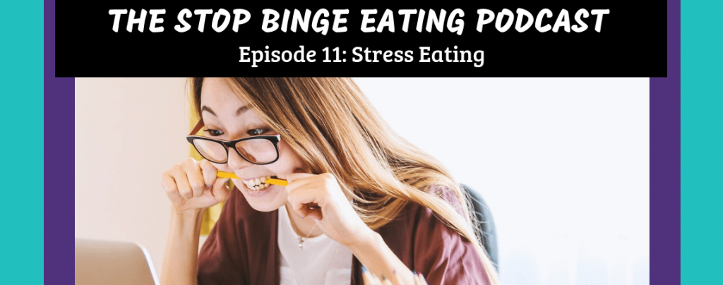 Ep #11: Stress Eating