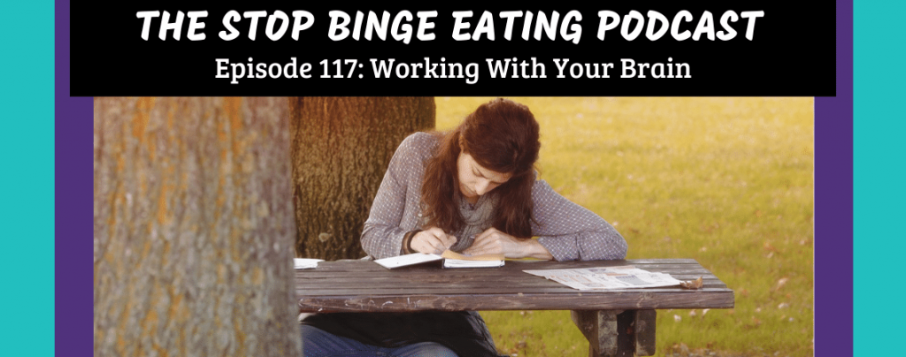 Ep #117: Working With Your Brain