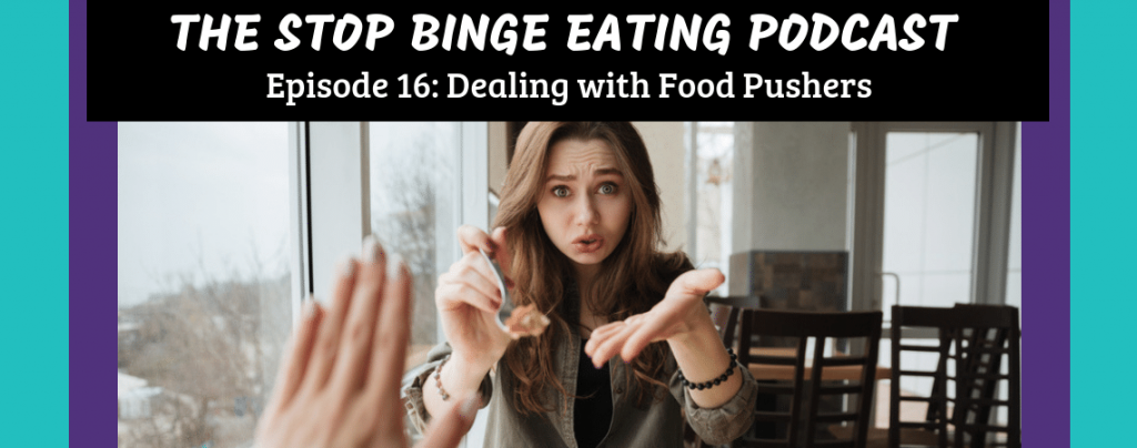 Ep #16: Dealing with Food Pushers