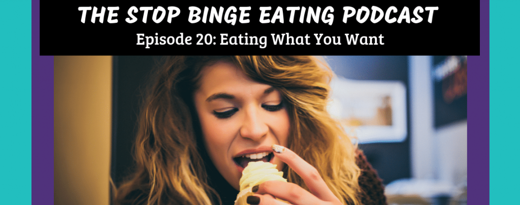 Ep #20: Eating What You Want
