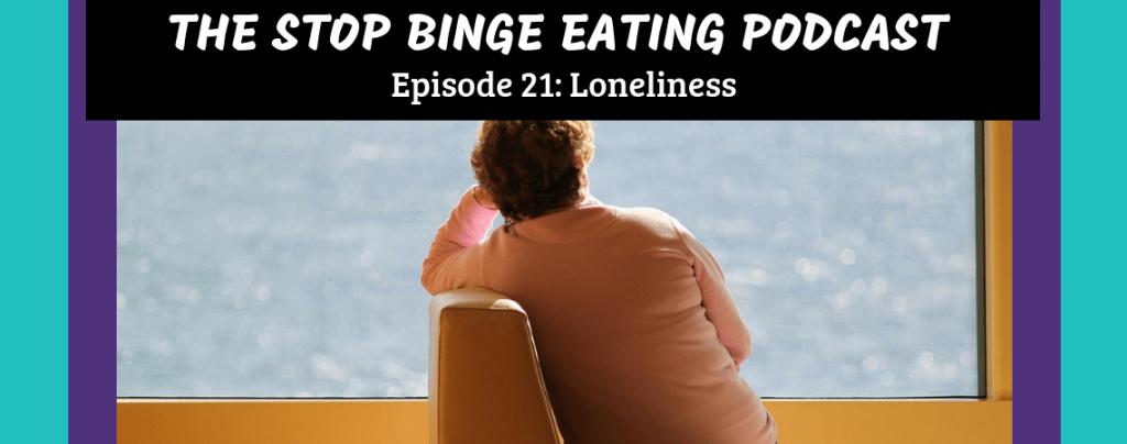 Ep #21: Loneliness