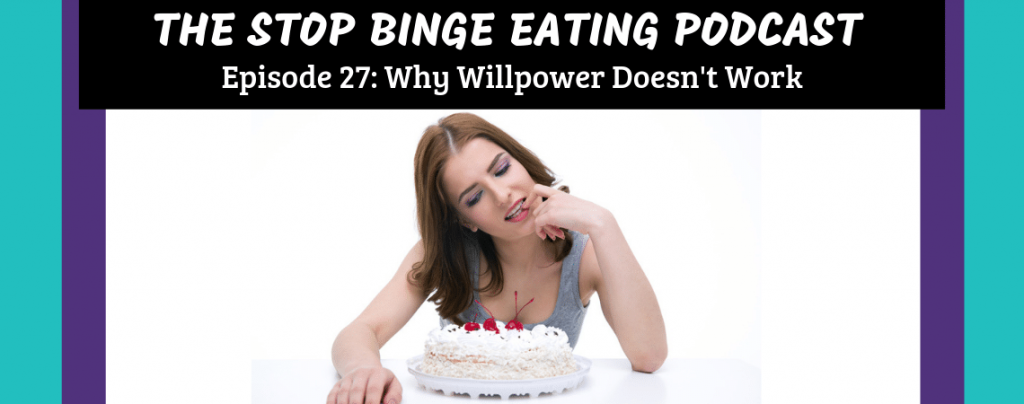 EP #27: Why Willpower Doesn't Work