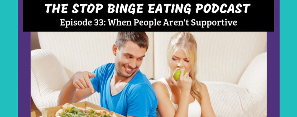 Ep #33: When People Aren't Supportive