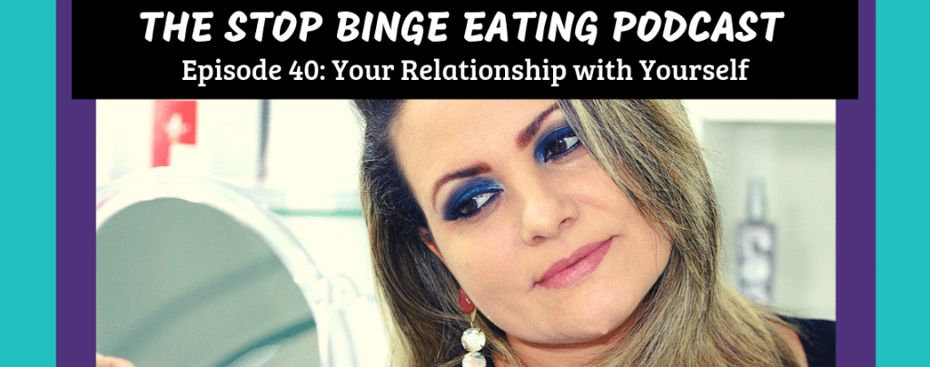 Ep #40: Your Relationship With Yourself