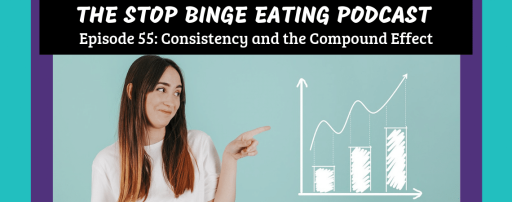 Ep #55: Consistency and The Compound Effect