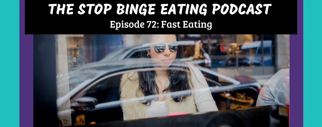 Ep #72: Fast Eating