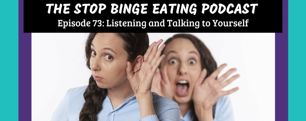Ep #73: Listening and Talking to Yourself