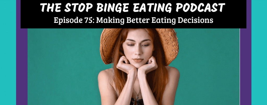 Ep #75: Making Better Eating Decisions