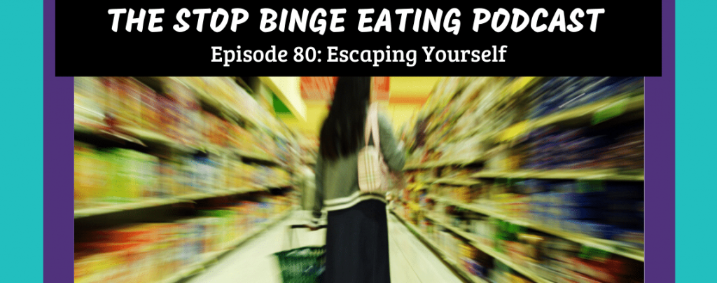 Ep #80: Escaping Yourself