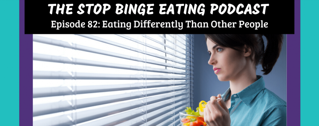 Ep #82: Eating Differently Than Other People