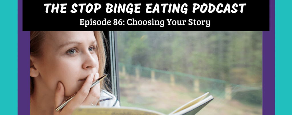 Ep #86: Choosing Your Story