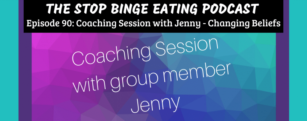 Ep #90: Coaching Session with Jenny - Changing Beliefs
