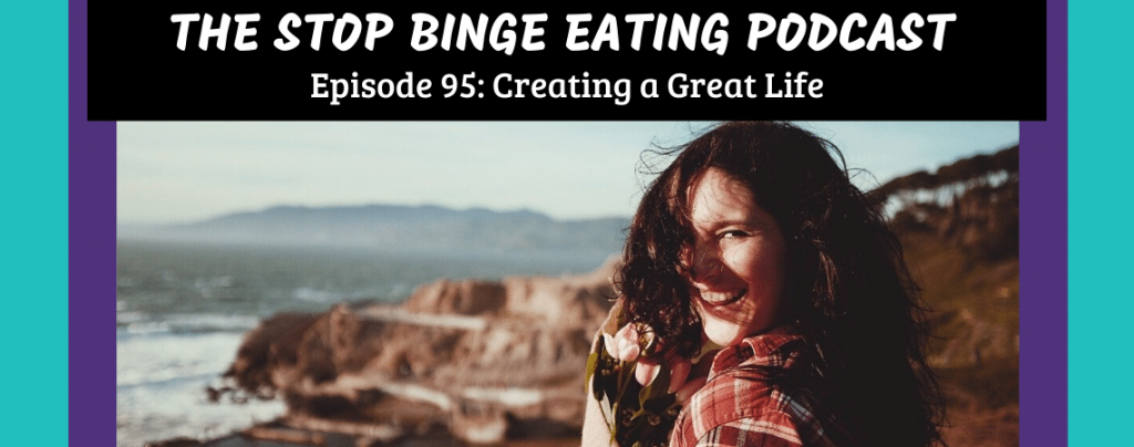 Ep #95: Creating a Great Life