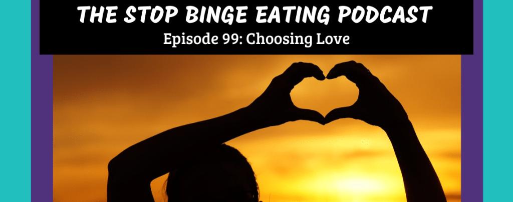 Ep #99: Choosing Love